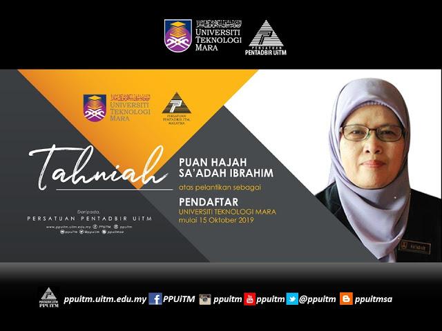 Tahniah Puan Hajah Sa'adah Ibrahim atas Pelantikan Sebagai Pendaftar UiTM